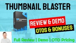 Thumbnail Blaster Review, Demo, Bonuses and OTO Pricing | Is it worth it? 😎