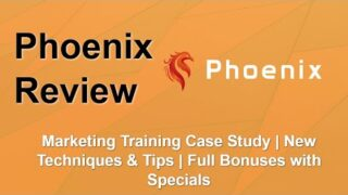 Phoenix Review | Complete Marketing Training | Pro Bonuses Free