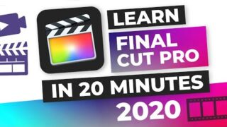 Final Cut Pro 2020: Complete Crash Course for Beginners