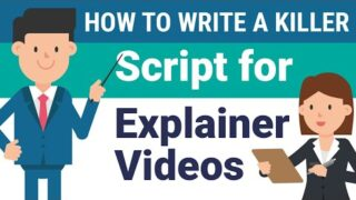 How to Write a KILLER Explainer Video Script 2020