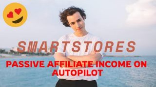 SmartStores Review, Launch Affiliate Passive Income with no Experience